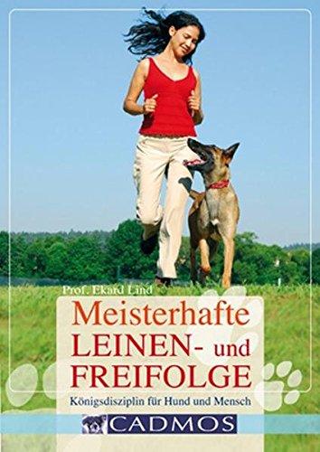9783840420030: Meisterhafte Leinen- und Freifolge: Königsdisziplin für Mensch und Hund