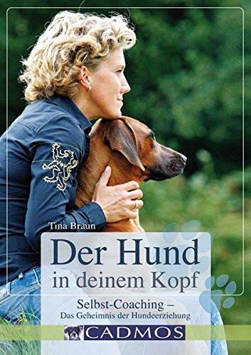 9783840420139: Der Hund in deinem Kopf: Selbst-Coaching- Das Geheimnis der Hundeerziehung