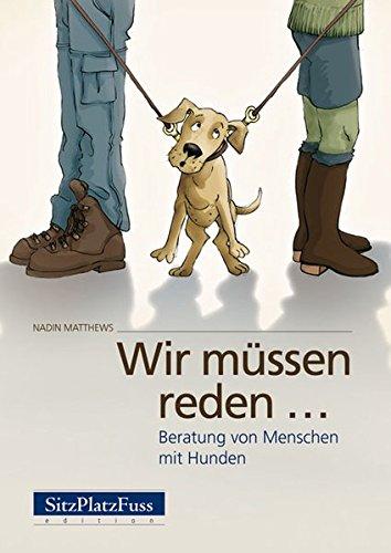 9783840420160: Wir m�ssen reden...: Beratung vom Menschen mit Hunden