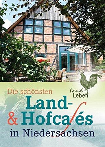 9783840430022: Die schönsten Land- und Hofcafes in Niedersachsen