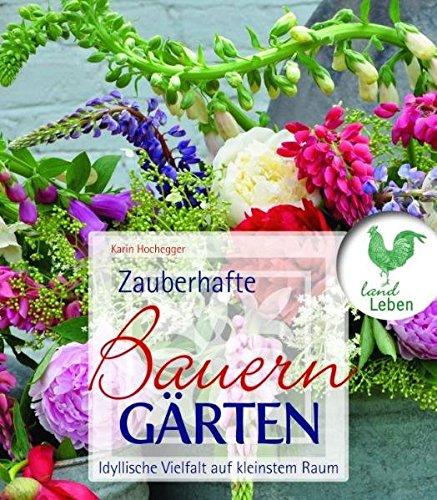 9783840430084: Zauberhafte Bauerngärten