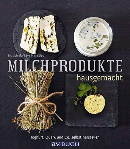 Milchprodukte hausgemacht: Schiefer, Eva /