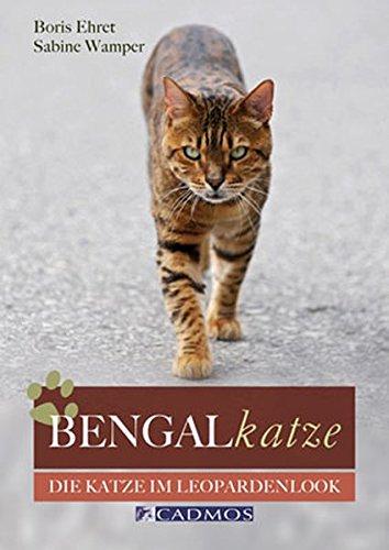 Bengalkatze: Die Katze im Leopardenlook: Boris Ehret; Sabine