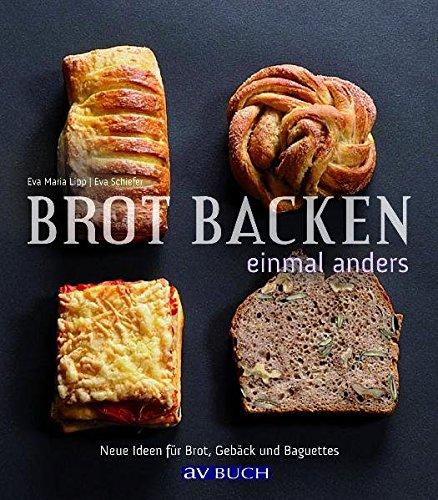 Brot backen einmal anders: Lipp, Eva Maria
