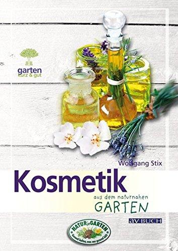 9783840481109: Kosmetik aus dem naturnahen Garten