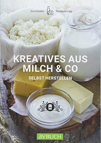Kreatives aus Milch & Co.: Schiefer, Eva /