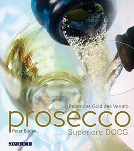 9783840485015: Prosecco Superiore: Italiens prickelnde KA¶nigin