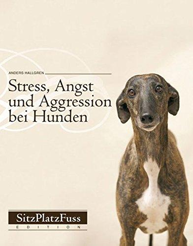 9783840489037: Stress, Angst und Aggression bei Hunden: Vorbeugen und abbauen