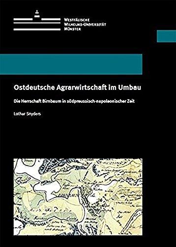 9783840500671: Ostdeutsche Agrarwirtschaft im Umbau: Die Herrschaft Birnbaum in s�dpreussisch-napoleonischer Zeit