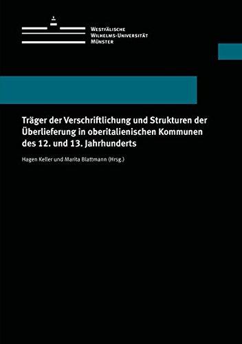 9783840501425: Träger der Verschriftlichung und Strukturen der Überlieferung in oberitalienischen Kommunen des 12. und 13. Jahrhunderts