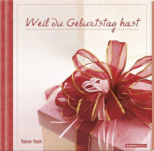 9783840707049: Geschenkbuch - Weil du Geburtstag hast - (16 x 16,5)