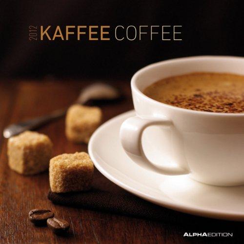 9783840721205: Kaffee - Coffee 2012 Broschürenkalender