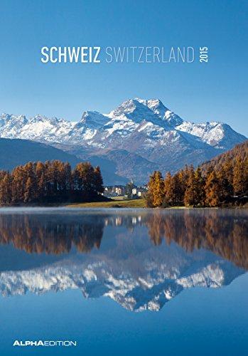 9783840752384: Schweiz 2015 - Switzerland - Bildkalender (24 x 34) - Landschaftskalender