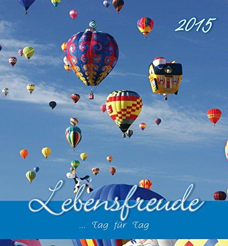 9783840756047: Lebensfreude Tag für Tag 2015 - Postkartenkalender (15 x 16) - mit Zitaten