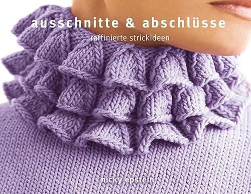 Ausschnitte & Abschlüsse (3841060129) by Nicky Epstein