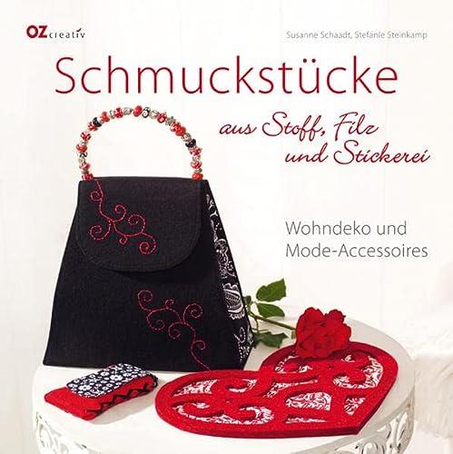 Schmuckstücke aus Stoff, Filz und Strickerei. Wohndeko und Mode-Accessoires. - Schaadt, Susanne / Steinkamp, Stefanie.