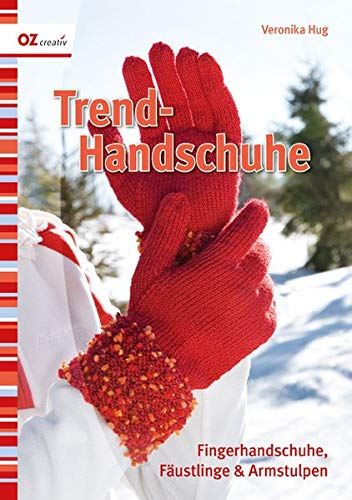 Trend-Handschuhe: Fingerhandschuhe, Fäustlinge & Armstulpen - Veronika Hug