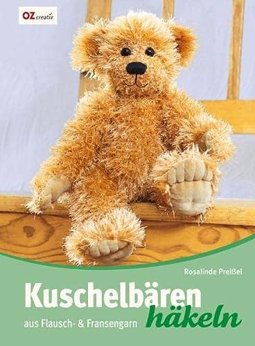Kuschelbären häkeln: Aus Flausch- & Fransengarn - Preißel, Rosalinde