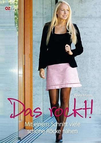 9783841060884: Das rockt!: Mit einem Schnitt viele schöne Röcke nähen