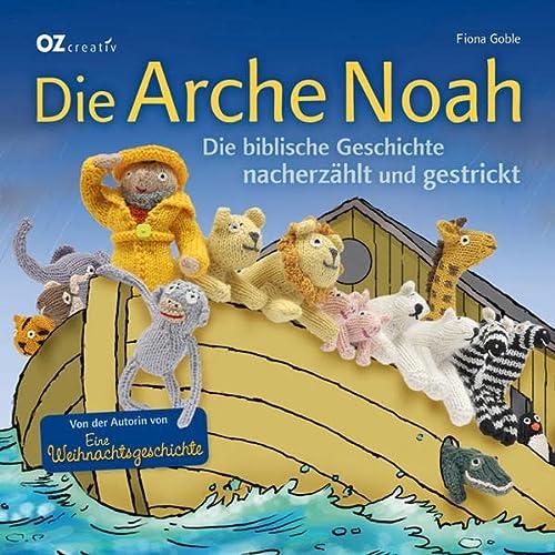9783841061263: Die Arche Noah: Die biblische Geschichte nacherzählt und gestrickt