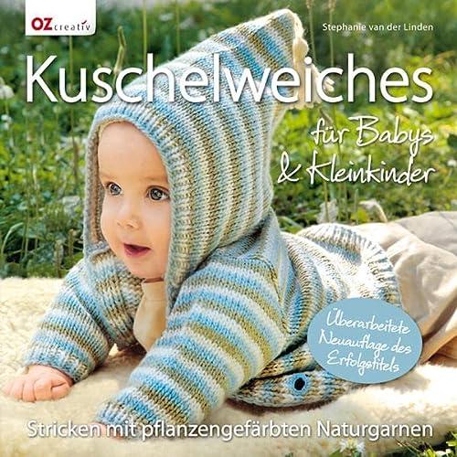 9783841061461: Kuschelweiches für Babys & Kleinkinder: Stricken mit pflanzengefärbten Naturgarnen