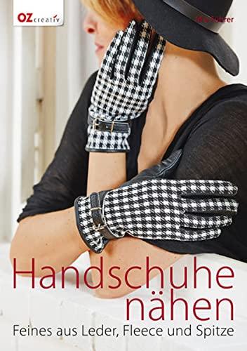 9783841062987: Handschuhe nähen: Feines aus Leder, Fleece und Spitze