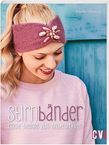06ec2a7b880c54 Stirnbänder: Coole Designs zum Selberstricken: Babette Ulmer