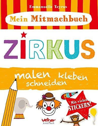 9783841101549: Mein Mitmachbuch - Zirkus: malen, kleben, schneiden