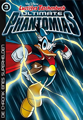 9783841322098: Lustiges Taschenbuch Ultimate Phantomias 03: Die Chronik eines Superhelden