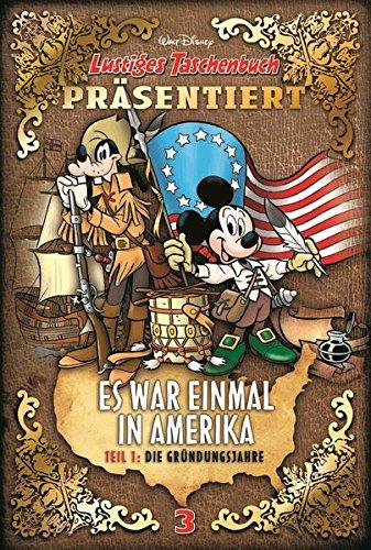 9783841336033: Es war einmal in Amerika Teil 1 - Die Gründungsjahre: Lustiges Taschenbuch präsentiert