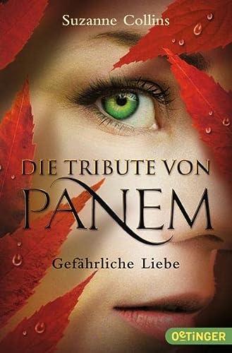 Gefahrliche Liebe ( Die Tribute Von Panem: Collins, Suzanne