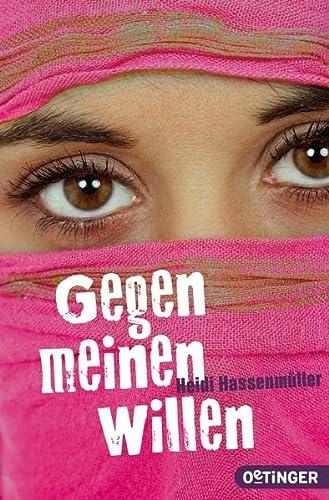 Gegen meinen Willen: Heidi Hassenmüller; Kerstin Schürmann
