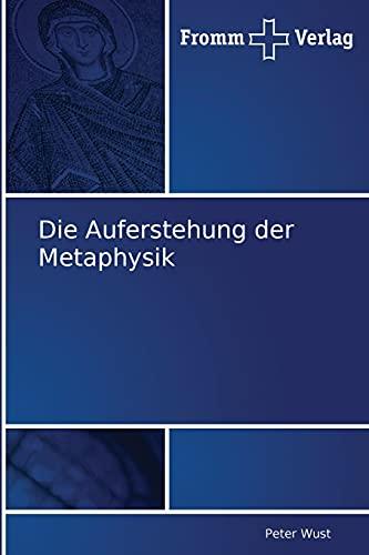 Die Auferstehung der Metaphysik: Peter Wust