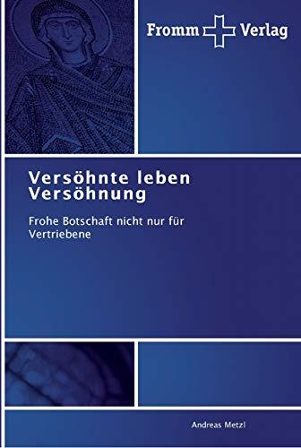 9783841602770: Versöhnte leben Versöhnung: Frohe Botschaft nicht nur für Vertriebene (German Edition)