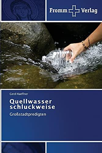 9783841603548: Quellwasser Schluckweise