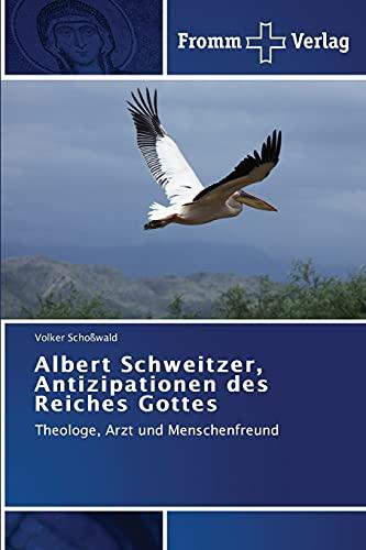 9783841605962: Albert Schweitzer, Antizipationen des Reiches Gottes