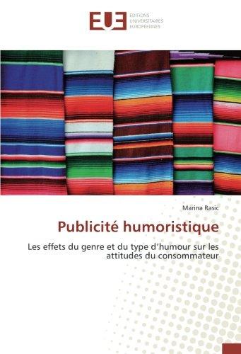 Publicité humoristique: Les effets du genre et du type d humour sur les attitudes du consommateur (...