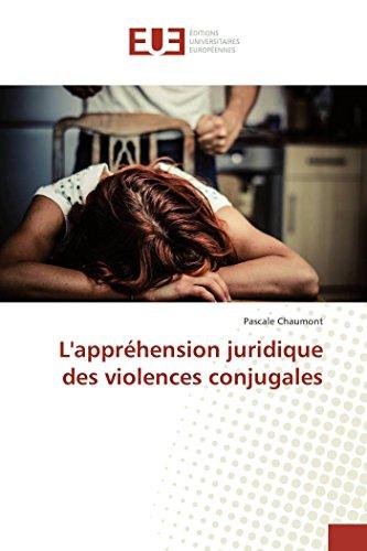 L'appréhension juridique des violences conjugales (French Edition): Pascale Chaumont