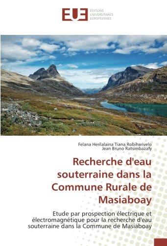 Recherche d'eau souterraine dans la Commune Rurale de Masiaboay: Etude par prospection ...