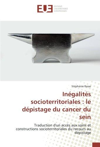 Inégalités socioterritoriales : le dépistage du cancer du sein: Traduction d ...