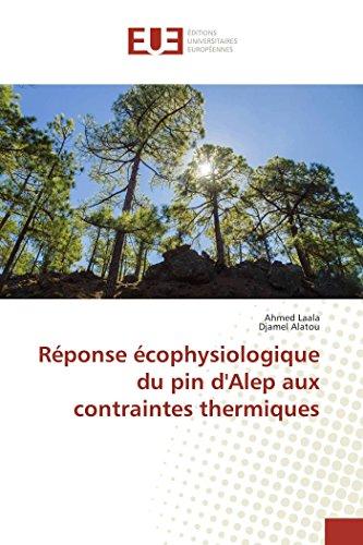 Réponse écophysiologique du pin d'Alep aux contraintes: Laala, Ahmed /