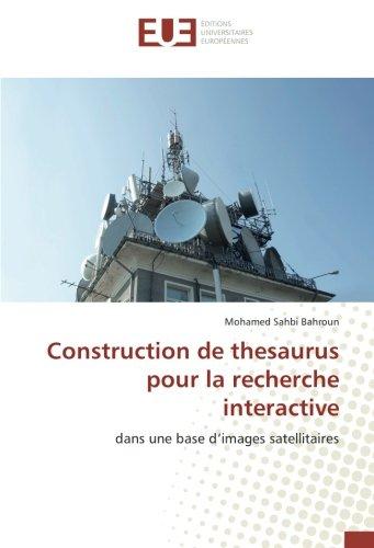 Construction de thesaurus pour la recherche interactive: Mohamed Sahbi Bahroun
