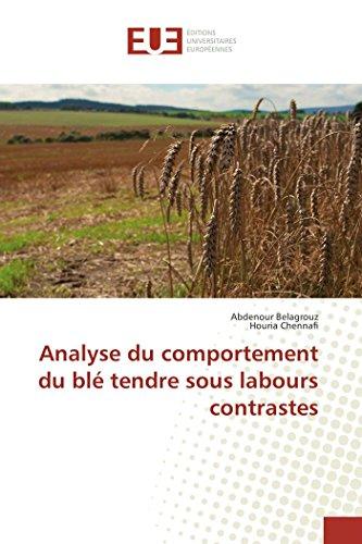 Analyse du comportement du blé tendre sous labours contrastes (Paperback): Abdenour Belagrouz, ...