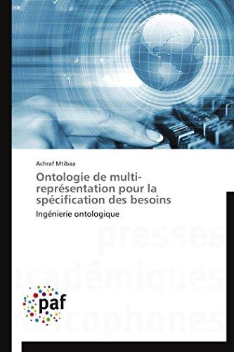 9783841620804: Ontologie de multi-représentation pour la spécification des besoins: Ingénierie ontologique (Omn.Pres.Franc.) (French Edition)