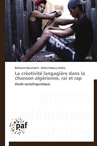 9783841620965: La Creativite Langagiere Dans La Chanson Algerienne, Rai Et Rap (OMN.PRES.FRANC.)