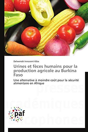 Urines Et F ces Humains Pour La Production Agricole Au Burkina Faso (Paperback): Kiba-D