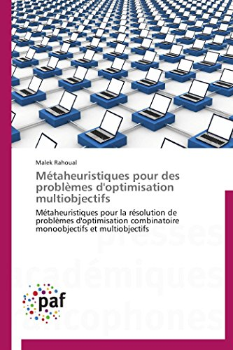 9783841621658: Métaheuristiques pour des problèmes d'optimisation multiobjectifs: Métaheuristiques pour la résolution de problèmes d'optimisation combinatoire ... (Omn.Pres.Franc.) (French Edition)
