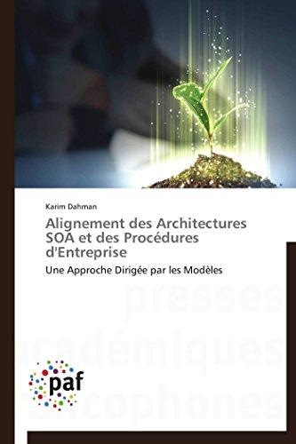 9783841621894: Alignement des Architectures SOA et des Proc�dures d'Entreprise: Une Approche Dirig�e par les Mod�les
