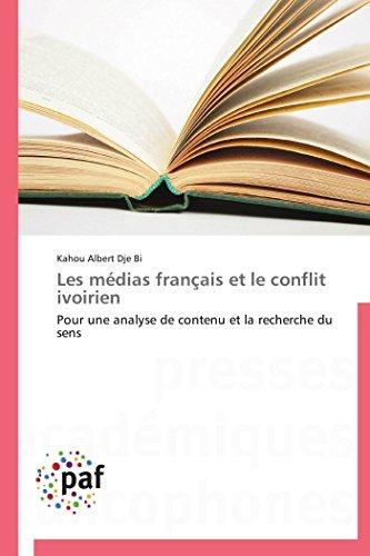 9783841622631: Les médias français et le conflit ivoirien: Pour une analyse de contenu et la recherche du sens (Omn.Pres.Franc.) (French Edition)