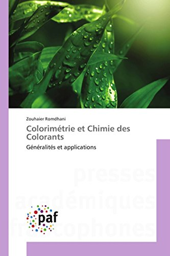 9783841622723: Colorim�trie et Chimie des Colorants: G�n�ralit�s et applications